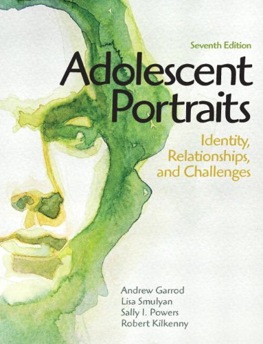 Adolescent Portraits Identity, Relationships, and Challenges 7th 2012 (Revised) edition cover