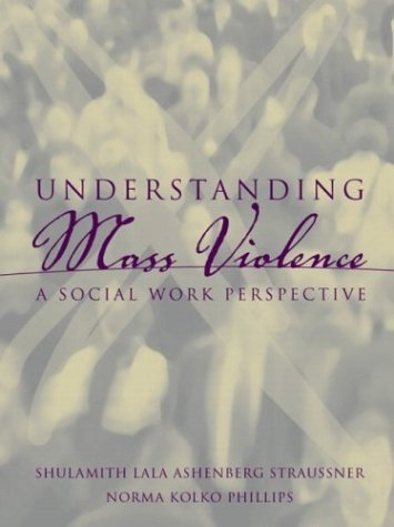 Understanding Mass Violence A Social Work Perspective  2004 edition cover