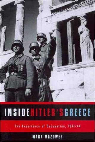 Inside Hitler's Greece The Experience of Occupation, 1941-44  2001 edition cover
