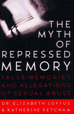 Myth of Repressed Memory False Memories and Allegations of Sexual Abuse Revised edition cover