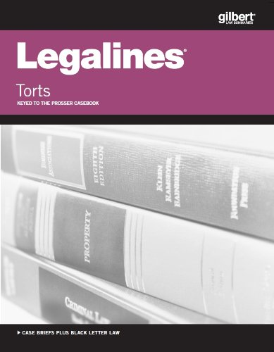 Legalines on Torts, Keyed to Prosser, 12th  12th 2013 (Revised) 9780314288233 Front Cover