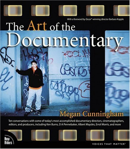 Art of the Documentary Ten Conversations with Leading Directors, Cinematographers, Editors, and Producers  2005 edition cover
