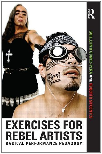 Exercises for Rebel Artists Radical Performance Pedagogy  2012 edition cover