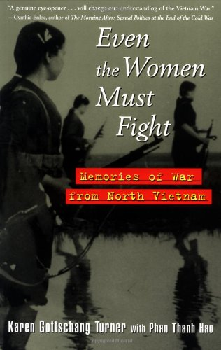 Even the Women Must Fight Memories of War from North Vietnam  1998 edition cover