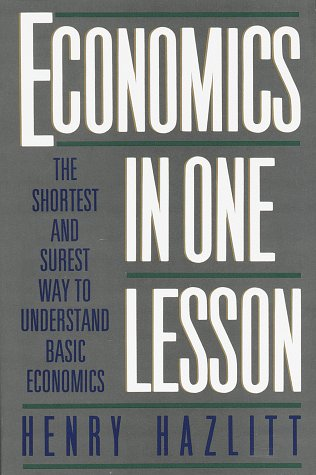Economics in One Lesson The Shortest and Surest Way to Understand Basic Economics  1962 (Reprint) 9780517548233 Front Cover