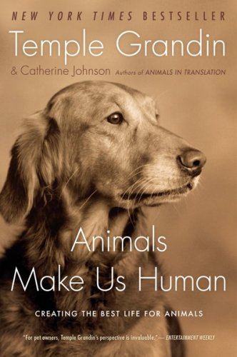 Animals Make Us Human Creating the Best Life for Animals  2009 edition cover