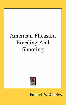 American Pheasant Breeding and Shooting N/A 9780548478233 Front Cover