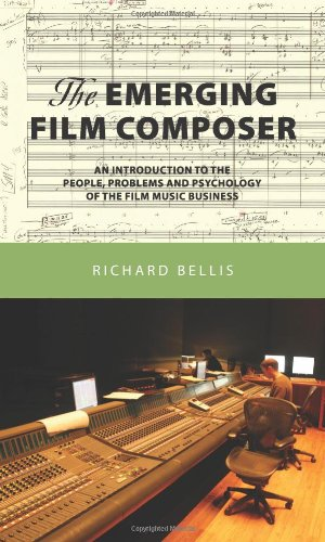 The Emerging Film Composer: An Introduction to the People, Problems and Psychology of the Film Music Business  2006 edition cover