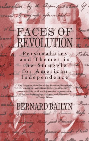 Faces of Revolution Personalities and Themes in the Struggle for American Independence N/A edition cover