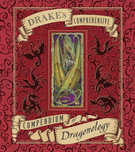 Drake's Comprehensive Compendium of Dragonology   2009 edition cover