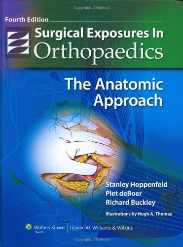 Surgical Exposures in Orthopaedics The Anatomic Approach 4th 2009 (Revised) edition cover