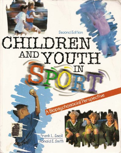 Children and Youth in Sport A Biopsychosocial Perspective 2nd 2002 (Revised) edition cover