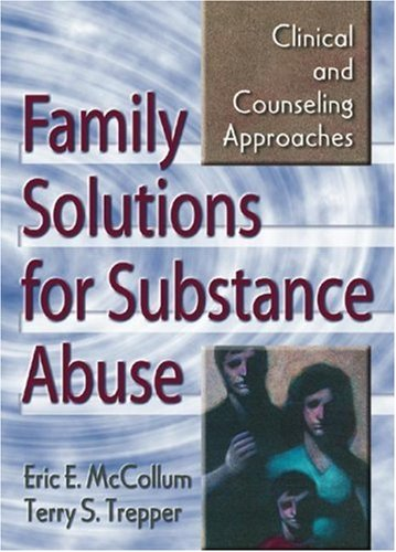 Family Solutions for Substance Abuse Clinical and Counseling Approaches  2001 edition cover