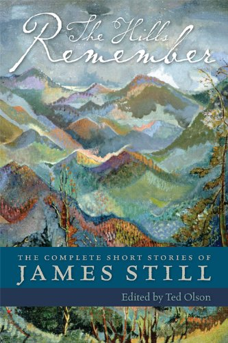 Hills Remember The Complete Short Stories of James Still  2012 edition cover