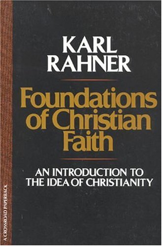 Foundations of Christian Faith An Introduction to the Idea of Christianity N/A 9780824505233 Front Cover
