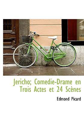 Jéricho; Comédie-Drame en Trois Actes et 24 Scènes N/A 9781115031233 Front Cover