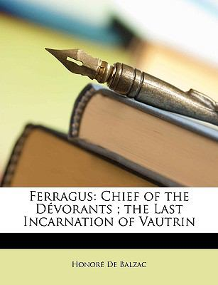 Ferragus Chief of the D�vorants; the Last Incarnation of Vautrin N/A edition cover
