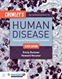 Crowley's an Introduction to Human Disease  10th 2017 (Revised) 9781284050233 Front Cover