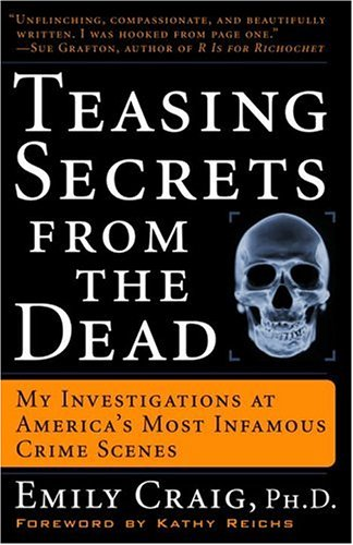 Teasing Secrets from the Dead My Investigations at America's Most Infamous Crime Scenes N/A edition cover