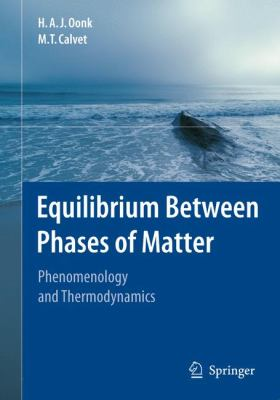 Equilibrium Between Phases of Matter Phenomenology and Thermodynamics  2008 9781402061233 Front Cover