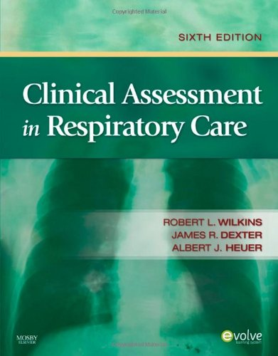 Clinical Assessment in Respiratory Care  6th 2010 9781416059233 Front Cover
