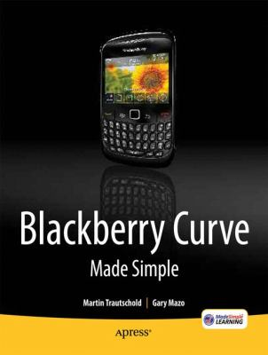 Blackberry Curve Made Simple  2nd 2010 9781430231233 Front Cover