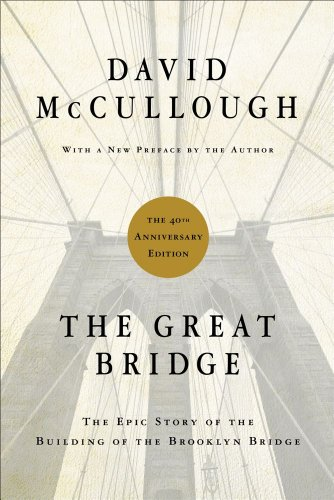 Great Bridge The Epic Story of the Building of the Brooklyn Bridge 40th 2012 edition cover