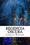 Regencia Oscura  N/A 9781490970233 Front Cover