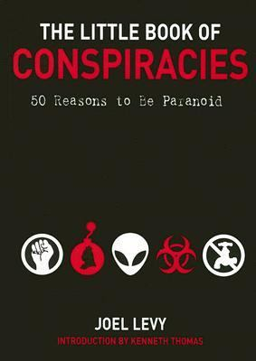 Little Book of Conspiracies 50 Reasons to Be Paranoid  2005 9781560257233 Front Cover