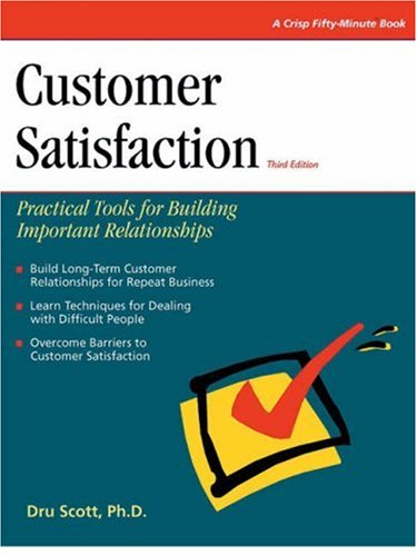 Customer Satisfaction Practical Tools for Building Important Relationships 3rd 2000 edition cover