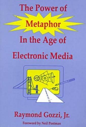 Power of Metaphor in the Age of Electronic Media   1999 9781572731233 Front Cover