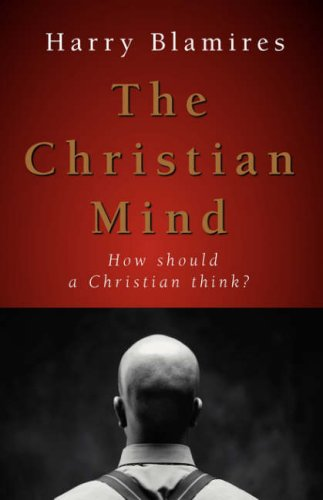 Christian Mind : How Should a Christian Think  2005 edition cover