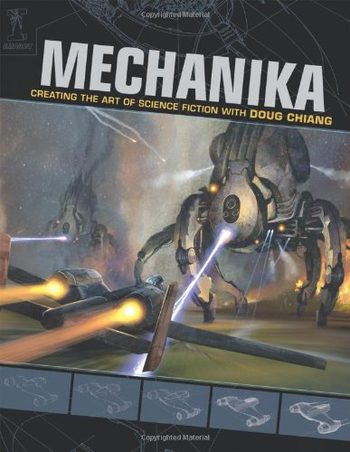 Mechanika Creating the Art of Science Fiction with Doug Chiang  2008 edition cover