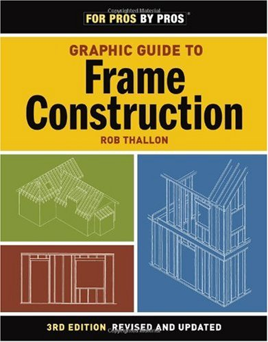 Graphic Guide to Frame Construction Third Edition, Revised and Updated 3rd 2009 (Revised) 9781600850233 Front Cover