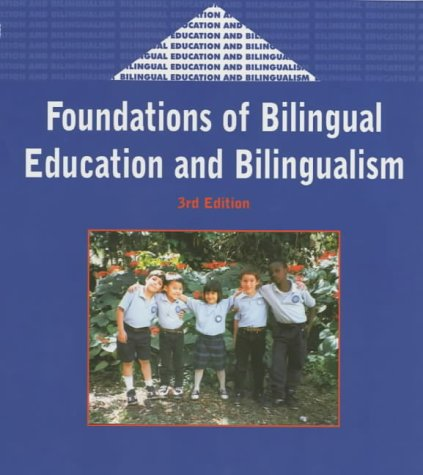 Foundations of Bilingual Education and Bilingualism  3rd 2001 (Revised) edition cover