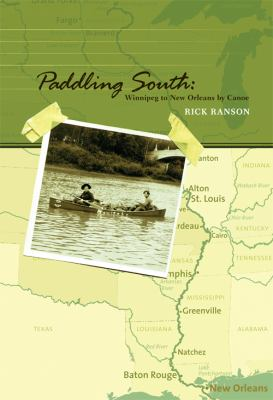 Paddling South: Winnipeg to New Orleans by Canoe  2007 edition cover