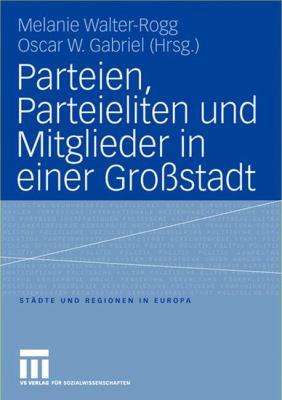 Parteien, Parteieliten Und Mitglieder in Einer Großstadt:   2004 edition cover