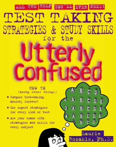 Test Taking Strategies and Study Skills for the Utterly Confused   2003 edition cover