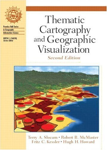 Thematic Cartography and Geographic Visualization  2nd 2004 (Revised) edition cover