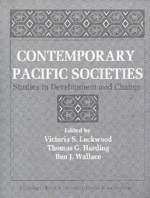 Contemporary Pacific Societies Studies in Development and Change 1st 1993 edition cover
