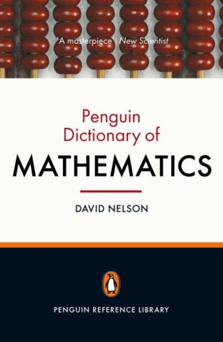 Penguin Dictionary of  Mathematics  4th 2008 (Revised) 9780141030234 Front Cover