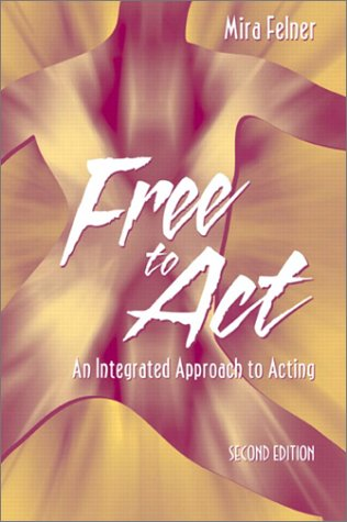 Free to Act An Integrated Approach to Acting 2nd 2004 (Revised) edition cover