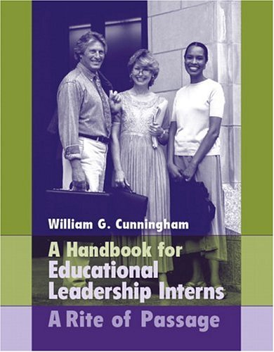 Handbook for Educational Leadership Interns A Rite of Passage  2007 (Handbook (Instructor's)) edition cover