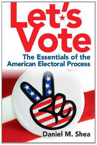 Let's Vote The Essentials of the American Electoral Process  2013 (Revised) edition cover