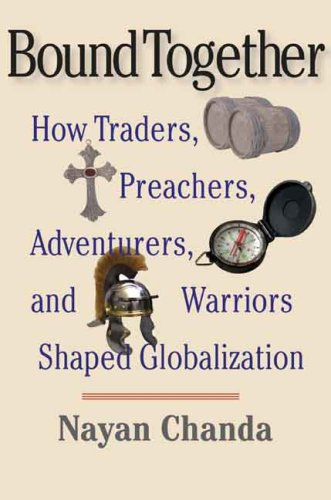 Bound Together How Traders, Preachers, Adventurers, and Warriors Shaped Globalization  2008 edition cover