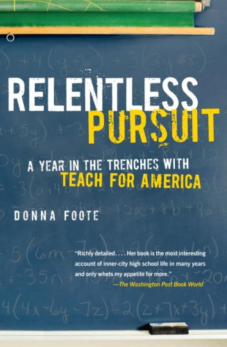 Relentless Pursuit A Year in the Trenches with Teach for America  2009 9780307278234 Front Cover