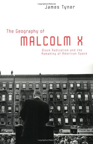 Geography of Malcolm X Black Radicalism and the Remaking of American Space  2006 edition cover