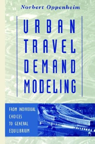 Urban Travel Demand Modeling From Individual Choices to General Equilibrium  1995 edition cover