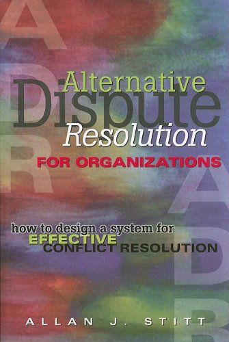 Alternative Dispute Resolution for Organizations How to Design a System for Effective Conflict Resolution  1998 9780471643234 Front Cover