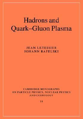 Hadrons and Quark-Gluon Plasma  N/A 9780521018234 Front Cover